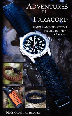 Image for Adventures in Paracord: Survival Bracelets, Watches, Keychains, and More