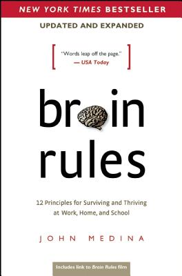 Image for Brain Rules (Updated and Expanded): 12 Principles for Surviving and Thriving at Work, Home, and School