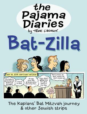 The Pajama Diaries: Bat-Zilla, Libenson, Terri