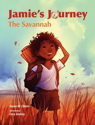 Jamie's Journey: The Savannah, Ebbers, Susan M