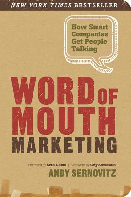 Image for Word of Mouth Marketing: How Smart Companies Get People Talking