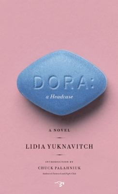 Dora: A Headcase, Yuknavitch, Lidia