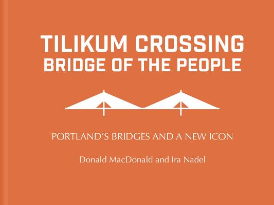Image for TILIKUM CROSSING, Bridge of the People: Portland'