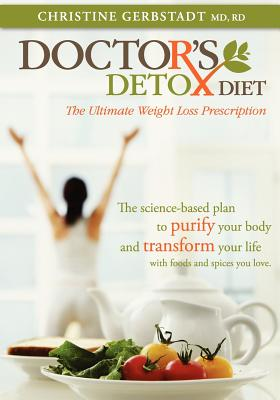 Doctor's Detox Diet The Ultimate Weight Loss Prescription (Volume 1), Gerbstadt, Christine