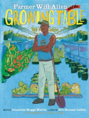 Image for Farmer Will Allen and the Growing Table (Food Heroes)