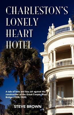 Image for Charleston's Lonely Heart Hotel (Signed First Edition)