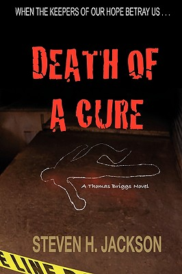 Death of A Cure, Jackson, Steven H.