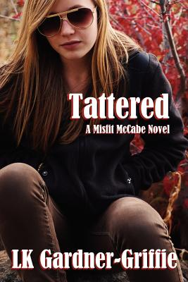 Tattered: (A Misfit McCabe Novel), Gardner-Griffie, LK