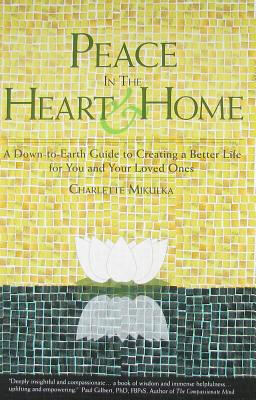 Image for Peace in the Heart and Home: A Down-to-Earth Guide to Creating a Better Life for You and Your Loved Ones
