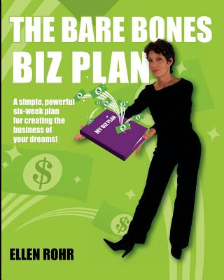 Image for The Bare Bones Biz Plan: Six Weeks to an Extraordinary Business