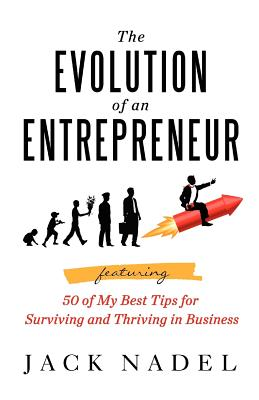 The Evolution of an Entrepreneur, Nadel, Jack