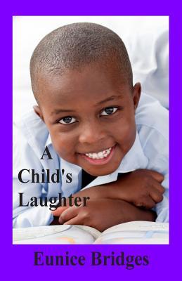 A Child's Laughter, Bridges, Eunice