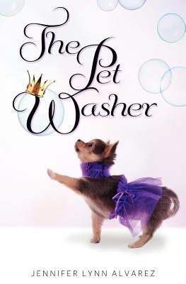 The Pet Washer: The Pet Washer Series, Alvarez, Jennifer Lynn