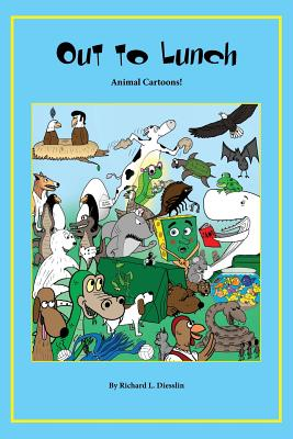 Out to Lunch Animal Cartoons, Diesslin, Richard L.
