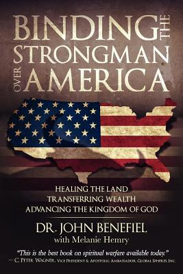 Image for Binding the Strongman Over America - Healing the Land, Transferring Wealth, and Advancing the Kingdom of God