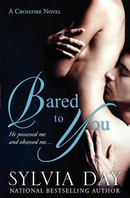 Image for Bared to You: A Crossfire Novel