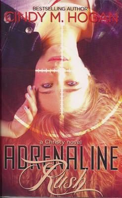 Adrenaline Rush, Cindy M. Hogan