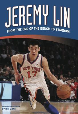 Jeremy Lin: From the End of the Bench to Stardom, Bill Davis