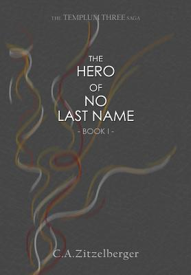 The Hero of No Last Name, Zitzelberger, C. a.