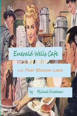 Image for Emerald Wells Cafe and Pear Blossom Lane