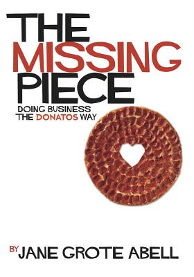Image for The Missing Piece: Doing Business the Donatos Way