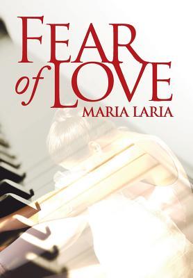 Fear of Love, Laria, Maria