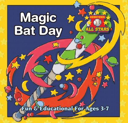 Image for Magic Bat Day (The Hometown All Stars)