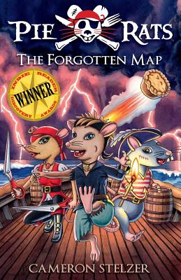 The Forgotten Map: Pie Rats Book 1, Stelzer, Cameron Paul