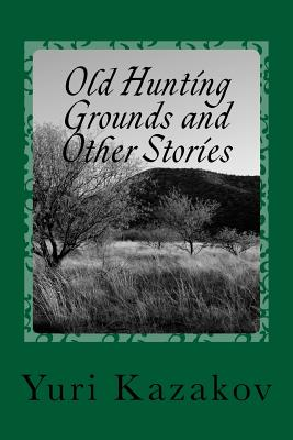 Image for Old Hunting Grounds and Other Stories: Volume One (Volume 1)
