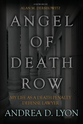 Image for Angel of Death Row: My Life As A Death Penalty Defense Lawyer