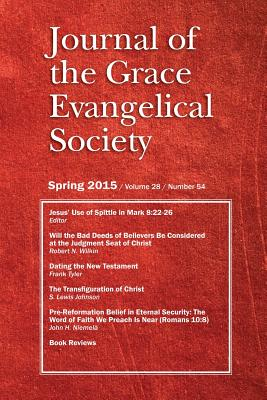Journal of the Grace Evangelical Society Spring 2015, Yates, Kenneth W