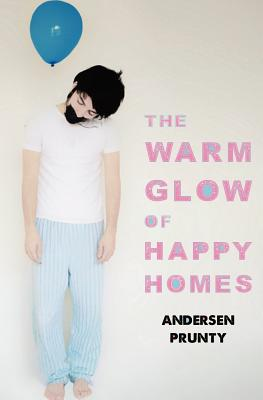 The Warm Glow of Happy Homes, Prunty, Andersen