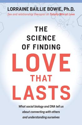 The Science of Finding Love That Lasts, Baillie Bowie, Lorraine
