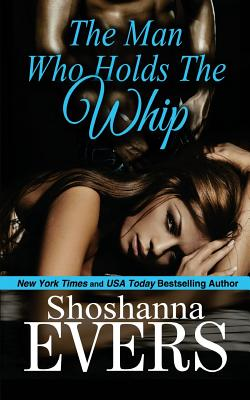 The Man Who Holds the Whip, Evers, Shoshanna