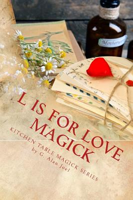 Image for L is for Love Magick (Kitchen Table Magick Series)