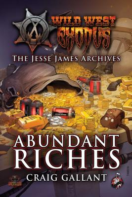 Image for Wild West Exodus: Abundant Riches (Wild West Exodus: The Jessie James Archives)
