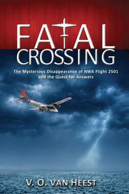 Image for Fatal Crossing: The Mysterious Disappearance of NWA Flight 2501 and the Quest for Answers