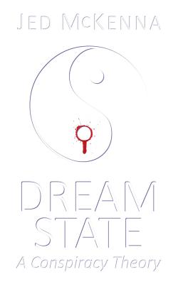 Image for Dreamstate: A Conspiracy Theory (The Dreamstate Trilogy) (Volume 2)