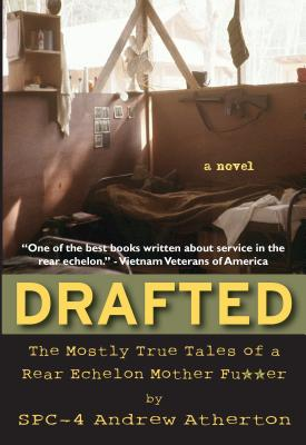 Image for Drafted: The Mostly True Tales of a Rear Echelon Mother Fu**er
