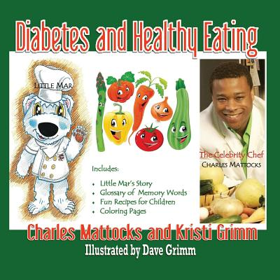 Diabetes and Healthy Eating, Mattocks, Charles; Grimm, Kristi