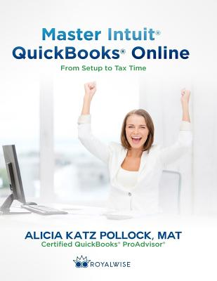 Master Intuit QuickBooks Online: From Setup to Tax Time, Pollock, Alicia Katz