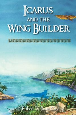 Icarus and the Wing Builder, Case, Robert William