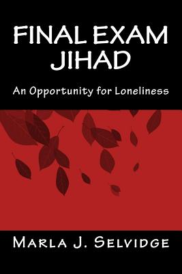 Image for Final Exam Jihad: An Opportunity for Loneliness