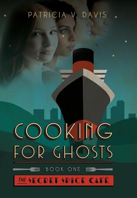 """Image for Cooking for Ghosts"""" Book I The Secret Spice Cafe Trilogy"""