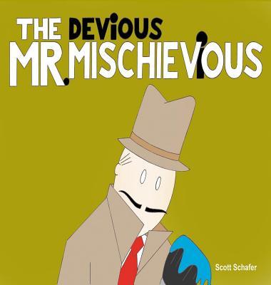 THE DEViOUS MR. MISCHIEViOUS, Schafer, Scott