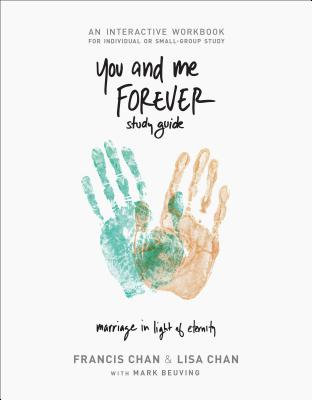 Image for You and Me Forever Workbook: Marriage in Light of Eternity