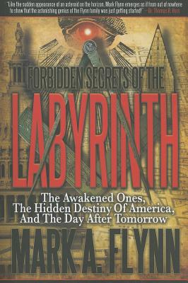 Image for Forbidden Secrets of the Labyrinth: The Awakened Ones, the Hidden Destiny of America, and the Day after Tomorrow