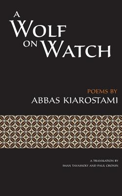 A Wolf on Watch [Persian / English dual language] (English and Farsi Edition), Kiarostami, Abbas