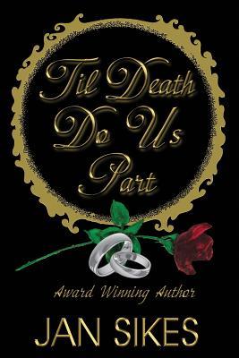 'Til Death Do Us Part, Sikes, Jan