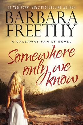 Image for Somewhere Only We Know (The Callaways)